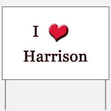 I Love (Heart) Harrison Yard Sign