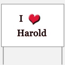 I Love (Heart) Harold Yard Sign