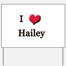 I Love (Heart) Hailey Yard Sign