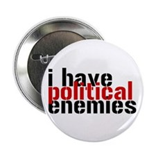 """I Have Political Enemies 2.25"""" Button (10 pack)"""