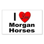 I Love Morgan Horses Rectangle Sticker