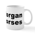 I Love Morgan Horses Mug