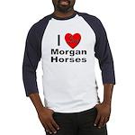 I Love Morgan Horses (Front) Baseball Jersey