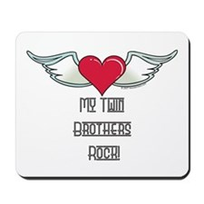 My Twin Brothers Rock! Mousepad