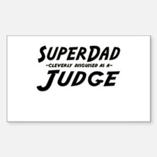 """SuperDad cleverly disguised as a Judge"" Decal"