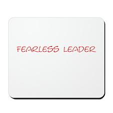 Fearless Leader Mousepad