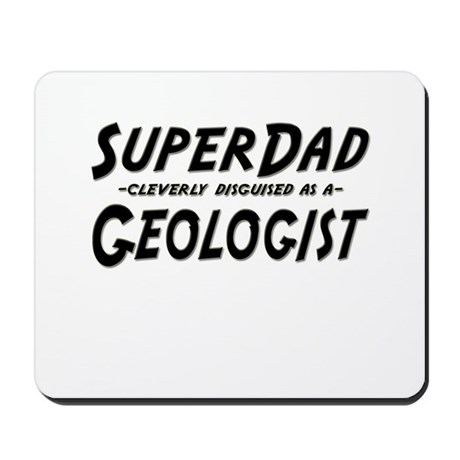 """SuperDad cleverly disguised as a Geologist"" Mouse"