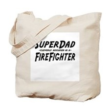 """""""SuperDad cleverly disguised as a FireFighter"""" Tot"""