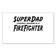 """SuperDad cleverly disguised as a FireFighter"" Sti"