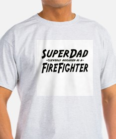 """SuperDad cleverly disguised as a FireFighter"" Lig"