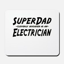 """""""SuperDad cleverly disguised as an Electrician"""" Mo"""