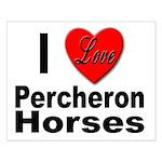 I Love Percheron Horses Small Poster