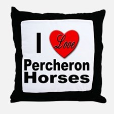 I Love Percheron Horses Throw Pillow