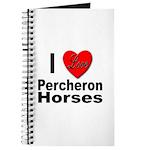 I Love Percheron Horses Journal