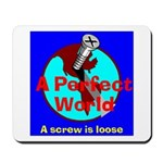 A Perfect World Mousepad