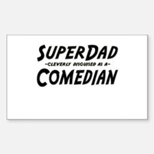 """SuperDad cleverly disguised as a Comedian"" Sticke"