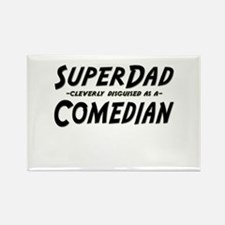 """""""SuperDad cleverly disguised as a Comedian"""" Rectan"""