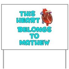 This Heart: Mathew (B) Yard Sign