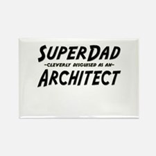 """""""SuperDad cleverly disguised as an Architect"""" Rect"""