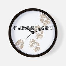 My Weimaraner Was Here! Wall Clock