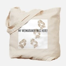 My Weimaraner Was Here! Tote Bag