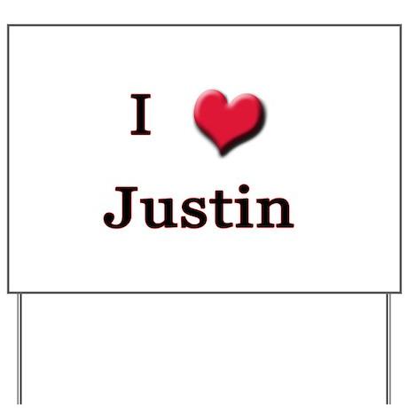 I Love (Heart) Justin Yard Sign