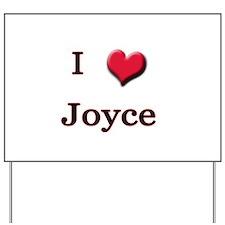 I Love (Heart) Joyce Yard Sign