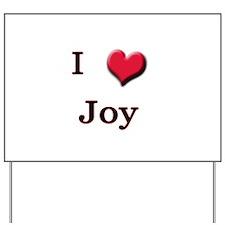 I Love (Heart) Joy Yard Sign