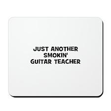 just another smokin' guitar t Mousepad