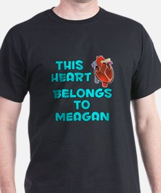 This Heart: Meagan (B) T-Shirt