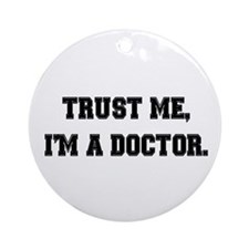 I'm a Doctor Ornament (Round)