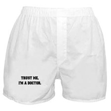 I'm a Doctor Boxer Shorts