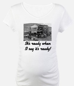 When I say it's ready Shirt