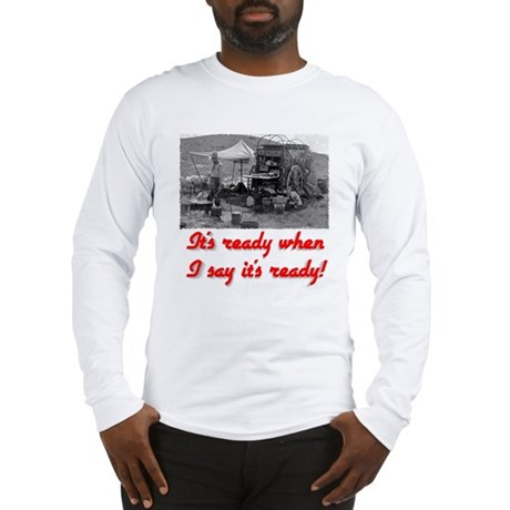"""Red """"When I say"""" Long Sleeve T-Shirt"""