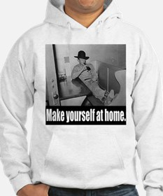 Make yourself at home. Hoodie