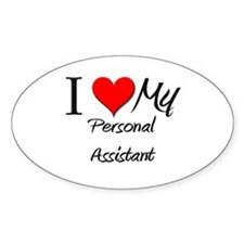 I Heart My Personal Assistant Oval Decal