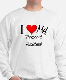I Heart My Personal Assistant Sweatshirt