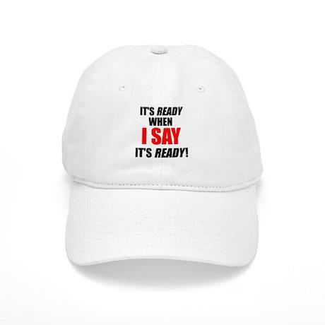 It's ready when I say Cap