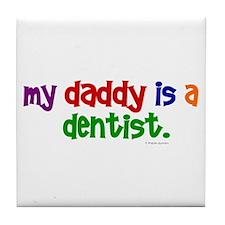 My Daddy Is A Dentist (PR) Tile Coaster