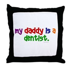 My Daddy Is A Dentist (PR) Throw Pillow