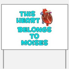 This Heart: Moises (B) Yard Sign