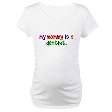 My Mommy Is A Dentist (PR) Shirt