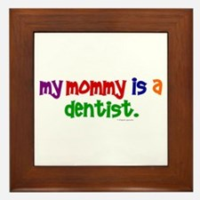 My Mommy Is A Dentist (PR) Framed Tile