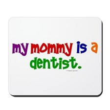 My Mommy Is A Dentist (PR) Mousepad