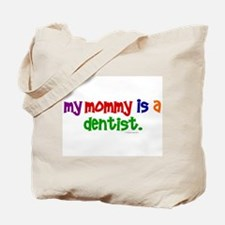 My Mommy Is A Dentist (PR) Tote Bag