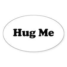 Hug Me Oval Decal