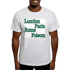 """""""London Paris Rome Folsom"""" T-Shirt"""