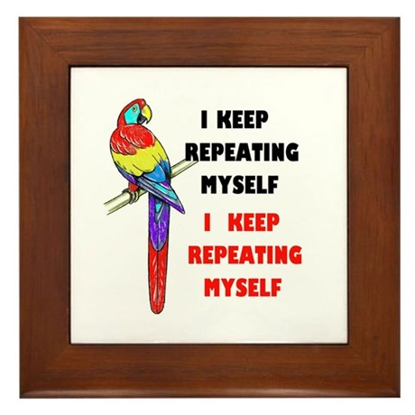 REPEATING MYSELF Framed Tile