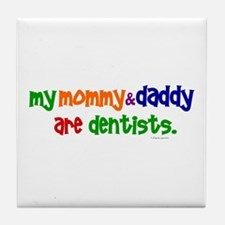 My Mommy & Daddy Are Dentists (PR) Tile Coaster