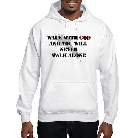 Walk With God Hooded Sweatshirt